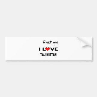Trust me I love Tajikistan. Bumper Sticker