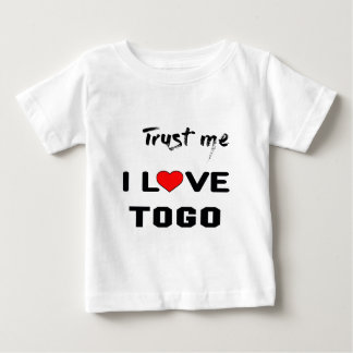 Trust me I love Togo. Baby T-Shirt