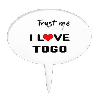 Trust me I love Togo. Cake Topper
