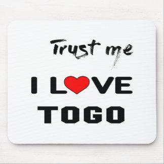 Trust me I love Togo. Mouse Pad