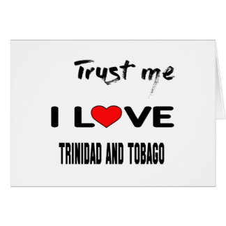 Trust me I love Trinidad and Tobago. Card