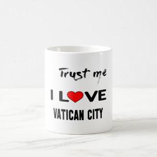 Trust me I love Vatican City. Coffee Mug