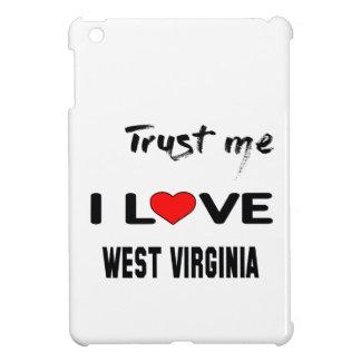 Trust me I love  WEST VIRGINIA iPad Mini Covers