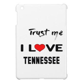 Trust me I loveTENNESSEE iPad Mini Cover