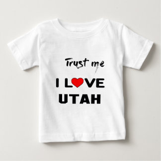 Trust me I loveUTAH Baby T-Shirt