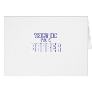 Trust Me I m a Banker Greeting Cards
