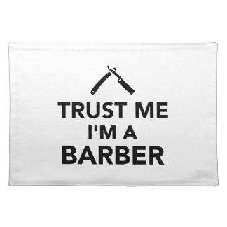 Trust me I m a Barber Place Mat