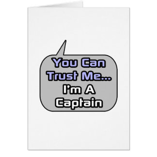 Trust Me I m a Captain Greeting Cards