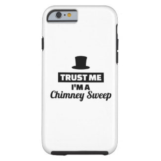 Trust me I'm a chimney sweep Tough iPhone 6 Case