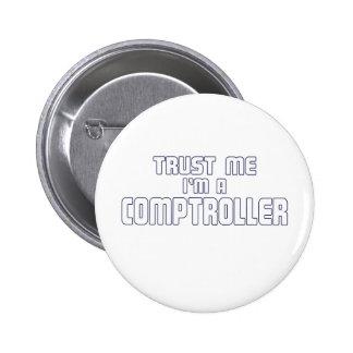 Trust Me I m a Conptroller Pin