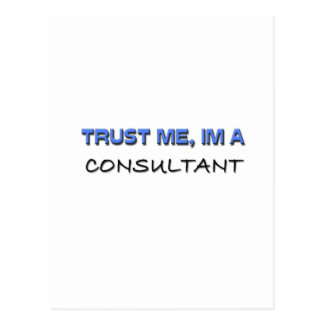 Trust Me I m a Consultant Post Cards