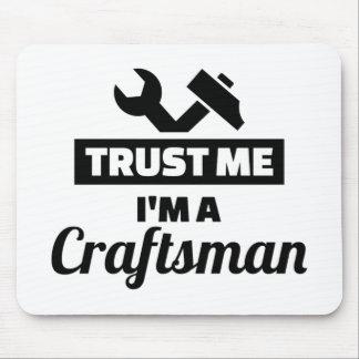 Trust me I'm a craftsman Mouse Pad