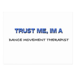 Trust Me I m a Dance Movement Therapist Post Card