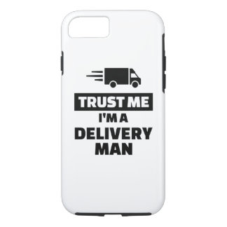 Trust me I'm a delivery man iPhone 8/7 Case