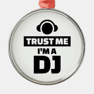 Trust me I'm a DJ Metal Ornament