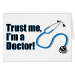 Trust Me I'm a Doctor Funny Greetings Card Greeting Card