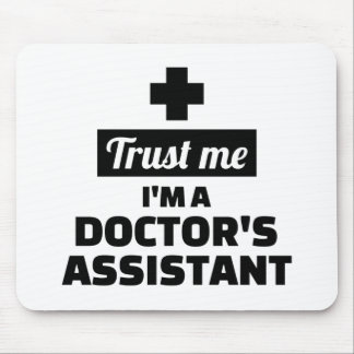 Trust me I'm a doctor's assistant Mouse Pad