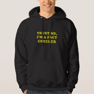 Trust Me, I'm A Fact Checker Hoodie