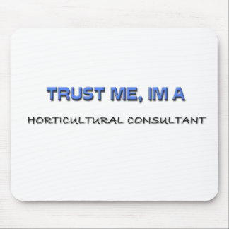 Trust Me I m a Horticultural Consultant Mouse Pad