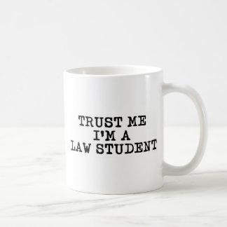 Trust Me I m a Law Student Mug