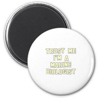 Trust Me I m a Marine Biologist Refrigerator Magnets