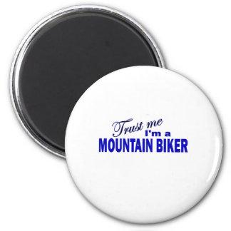 Trust Me I;m a Mountain Biker 2 Inch Round Magnet