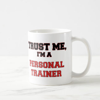 Trust Me I m a My Personal Trainer Coffee Mug