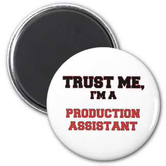 Trust Me I m a My Production Assistant Magnets
