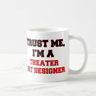 Trust Me I m a My Theater Set Designer Coffee Mugs
