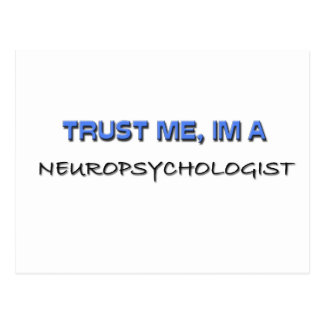 Trust Me I m a Neuropsychologist Postcard