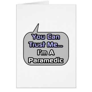 Trust Me I m a Paramedic Greeting Cards