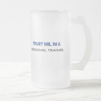 Trust Me I m a Personal Trainer Coffee Mugs