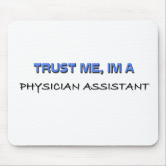 Trust Me I m a Physician Assistant Mouse Mats