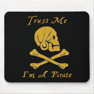 Trust Me I'm A Pirate Mouse Pad