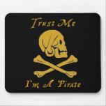 Trust Me I'm A Pirate Mousepads