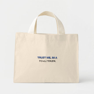 Trust Me I m a Poulterer Tote Bags
