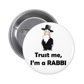 Trust me I m a rabbi - Funny jewish humor Pinback Buttons