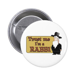Trust Me - I M A RABBI - Great Jewish humor Buttons
