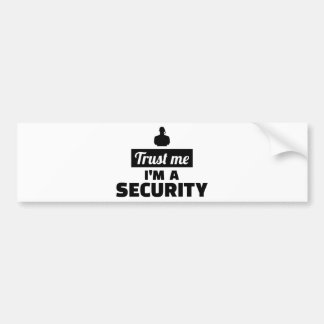 Trust me I'm a security guard Bumper Sticker