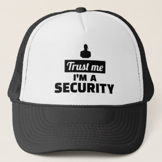 Trust me I'm a security guard Trucker Hat