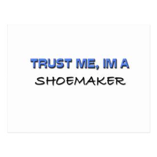 Trust Me I m a Shoemaker Postcard