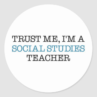 "Trust Me, I""m A Social Studies Teacher Classic Round Sticker"