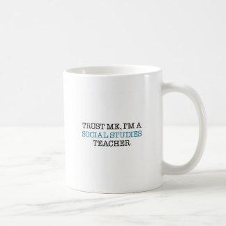 "Trust Me, I""m A Social Studies Teacher Coffee Mug"