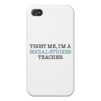 "Trust Me, I""m A Social Studies Teacher Cases For iPhone 4"