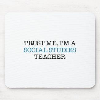 """Trust Me, I""""m A Social Studies Teacher Mouse Pad"""