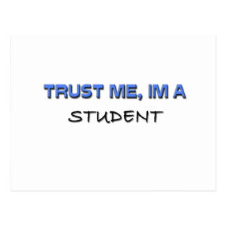 Trust Me I m a Student Post Cards