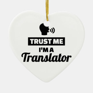 Trust me I'm a translator Ceramic Ornament