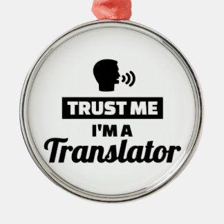 Trust me I'm a translator Metal Ornament