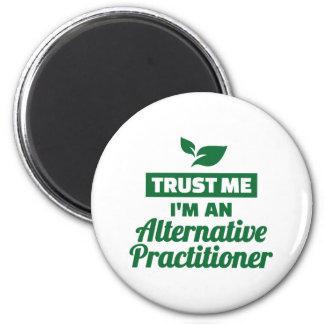 Trust me I'm an alternative practitioner Magnet