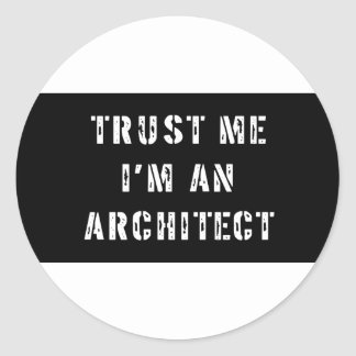 Trust Me I m an Architect Stickers